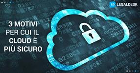 3 ragioni per cui il cloud è più sicuro nel gestionale per l'avvocato