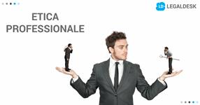 Etica professionale avvocato: come ti comporti con i tuoi clienti?