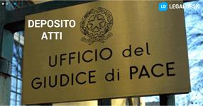 Depositare un atto dal Giudice di Pace: perché non avviene?