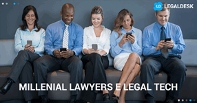 Millenial Lawyers e Legal tech: concorrenza o integrazione?
