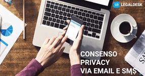Privacy e consenso dei dati personali via email ed sms