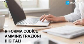 Riforma Codice amministrazioni digitali