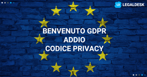 GDPR benvenuto, addio Codice Privacy