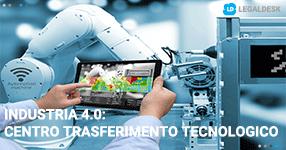 Industria 4.0: Centro di Trasferimento Tecnologico