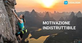 Motivazione avvocato: come possiamo renderla indistruttibile?
