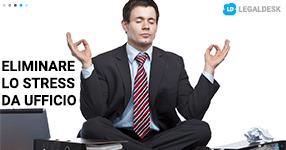 3 trucchi efficaci per eliminare lo stress da ufficio