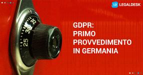 Gdpr: in Germania il primo provvedimento cautelare