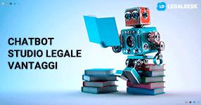 Chatbot per lo studio legale, i vantaggi dell'assistente virtuale