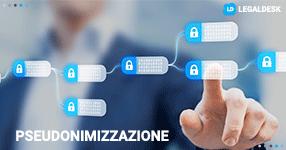 Pseudonimizzazione e la cifratura dei dati personali