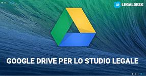Google Drive per lo studio legale