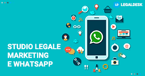 Studio legale: utilizzare WhatsApp per fare marketing