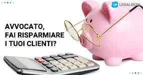 Avvocato, fai risparmiare i tuoi clienti?