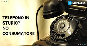 Avvocato se hai il telefono in studio non sei un consumatore
