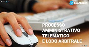 Processo amministrativo telematico e lodo arbitrale: le novità