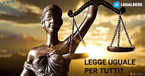 La legge è uguale per tutti?