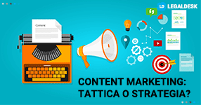 Content Marketing per l'avvocato, tattica o strategia?