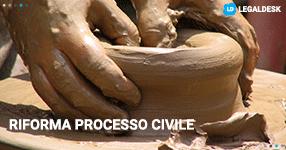 Riforma processo civile, a che punto siamo?