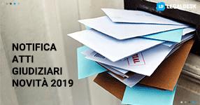 Notifica atti giudiziari, le novità del 2019