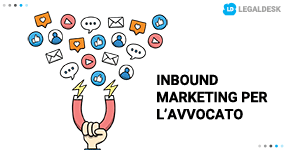 Inbound marketing avvocato, come farlo?