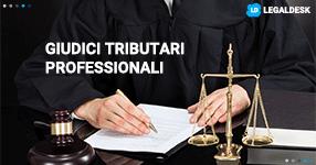 Giudici tributari professionali, cosa c'è da sapere?