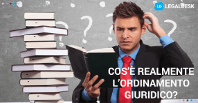 L'ordinamento giuridico: cos'è? Quali sono le sue tipologie?
