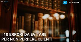 Perdere clienti come avvocato: i 10 errori che devi evitare